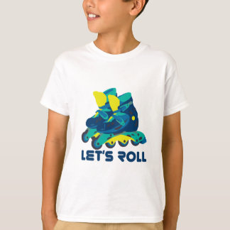 Let's Roll T-Shirt