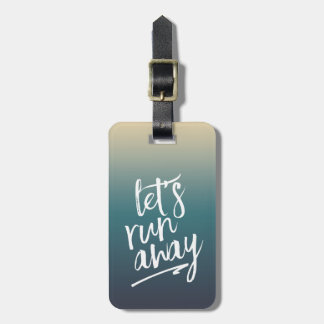 Let's Run Away | Dreamy Blue Ombre Luggage Tag
