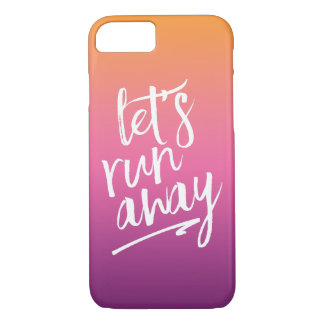 Let's Run Away | Sunset Gradient Ombre iPhone 7 Case