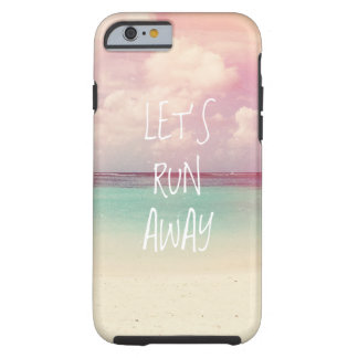 Let's Run Away Wanderlust Tough iPhone 6 Case