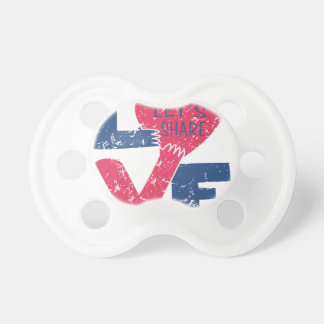 let's share love baby pacifier