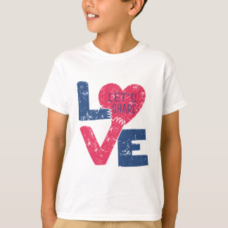 let's share love T-Shirt