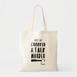 Let's sit crooked and talk murder tote. tote bag