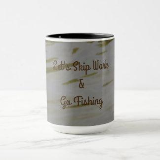 Let's Skip Work & Go Fishing Mug