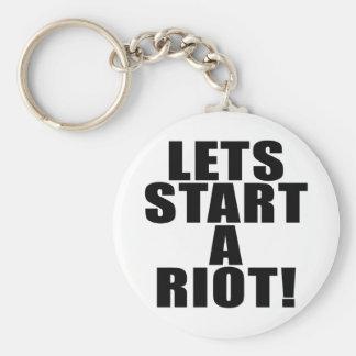 Lets Start A Riot Key Chains