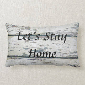 """Let's Stay Home"" Lumbar Pillow"