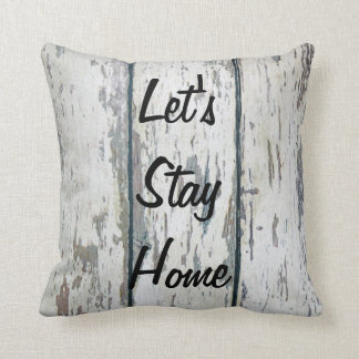 """Let's Stay Home"" Throw Pillow"