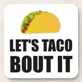Lets Taco Bout It Coaster