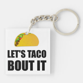 Lets Taco Bout It Double-Sided Square Acrylic Keychain