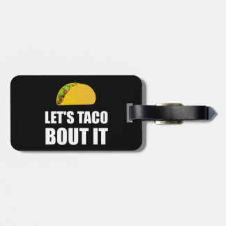 Lets Taco Bout It Luggage Tag