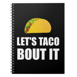 Lets Taco Bout It Notebook