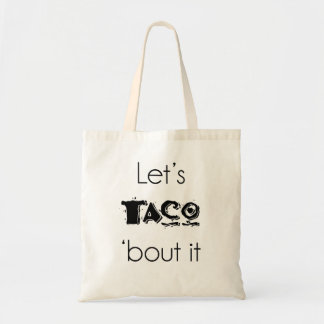 Let's Taco 'Bout it Tote