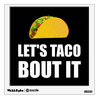 Lets Taco Bout It Wall Decal