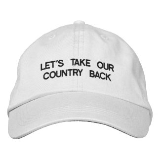 LET'S TAKE OUR COUNTRY BACK EMBROIDERED HATS