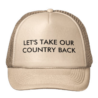 LET'S TAKE OUR COUNTRY BACK TRUCKER HAT