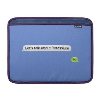 Let's talk about potassium MacBook sleeve