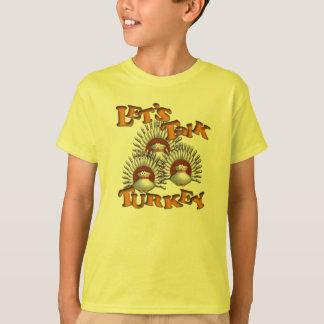 Let's Talk Turkey T-Shirt