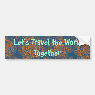 Let's Travel the World Together Bumper Sticker