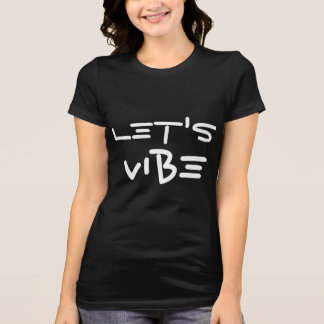 Let's Vibe tee