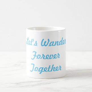 Let's Wander Together Forever Mug