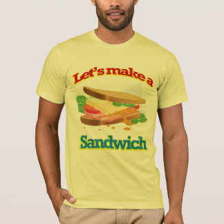 LETSMAKEASANDWICH copy T-Shirt