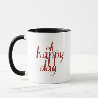 lettering with a phrase Oh, happy day Mug