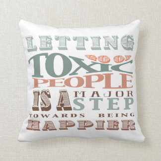 Letting Go Of Toxic People Quote Pillow
