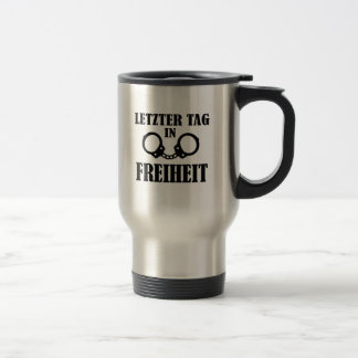Letzter Tag in Freiheit Coffee Mugs