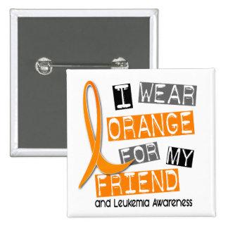 Leukemia I Wear Orange For My Friend 37 2 Inch Square Button