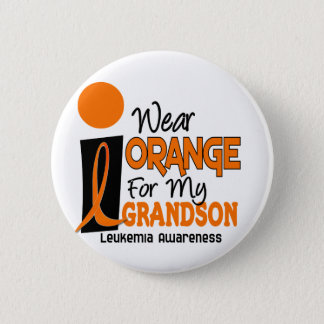 Leukemia I WEAR ORANGE FOR MY GRANDSON 9 2 Inch Round Button