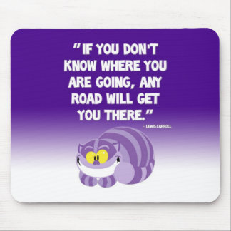 Lewis Carroll Quote Cheshire Cat Mousepad