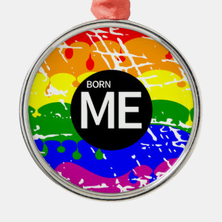 LGBT Pride Flag Dripping Paint Born Me Metal Ornament