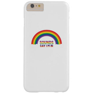 LGBT Pride rainbow  Sounds Gay I'm In Funny Gift Barely There iPhone 6 Plus Case