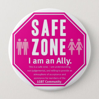LGBT Safe Zone 4 Inch Round Button