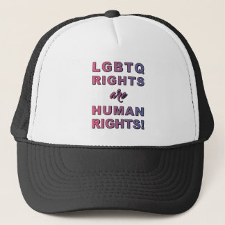 LGBTQ RIGHTS... TRUCKER HAT