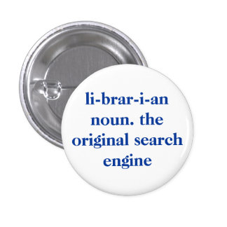li-brar-i-an noun. the original search engine 1 inch round button