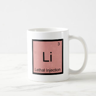 Li - Lethal Injection Funny Chemistry Element Tee Coffee Mug