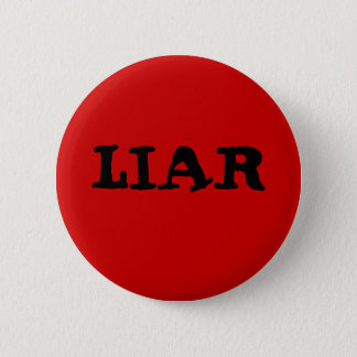 LIAR 2 INCH ROUND BUTTON