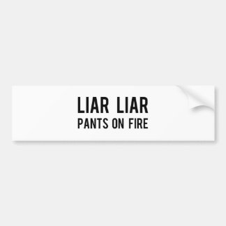 Liar Liar Pants on Fire Bumper Sticker
