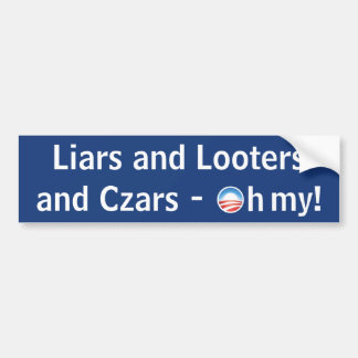 Liars and Looters and Czars - Oh My Bumper Sticker