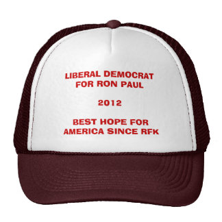 Liberal and all for Ron Paul Trucker Hat