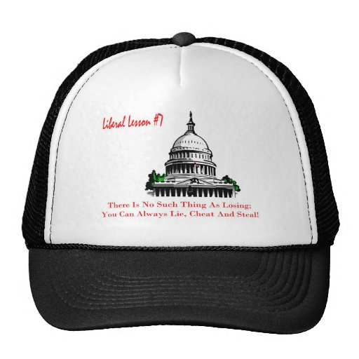 Liberal Lesson 7.	There Is No Such Thing As Losing Hat