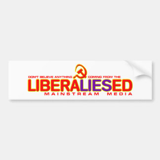 LiberaLIESed Mainstream Media Bumper Sticker