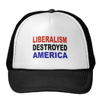 LIBERALISM DESTROYED AMERICA HAT