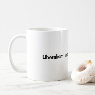 Liberalism is a mental disorder... coffee mug
