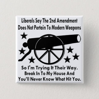 Liberals Say The 2nd Amendment Does Not Apply 2 Inch Square Button