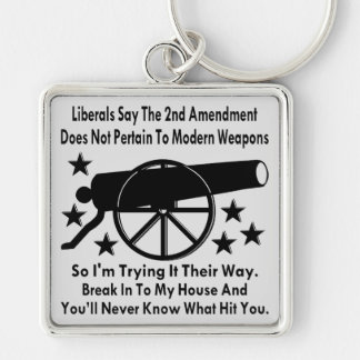 Liberals Say The 2nd Amendment Does Not Apply Silver-Colored Square Keychain