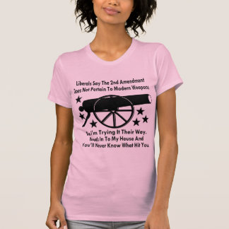 Liberals Say The 2nd Amendment Does Not Apply T-Shirt
