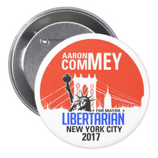 Libertarian Aaron Commey for NYC Mayor 3 Inch Round Button