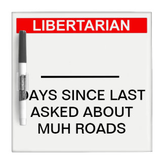 Libertarian Muh Roads Day Counter Dry Erase Board